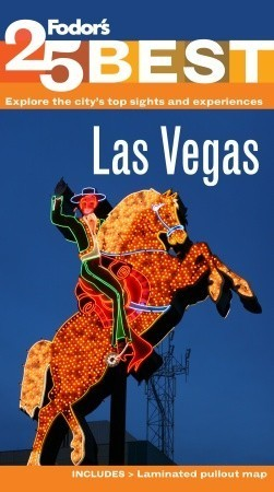 Fodors Las Vegas 25 Best, 4th Edition  by  Fodors Travel Publications Inc.