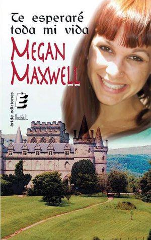 Te esperaré toda mi vida Megan Maxwell