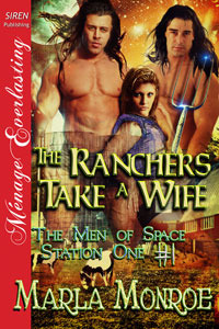 The Ranchers Take a Wife (The Men of Space Station One, #1)  by  Marla Monroe