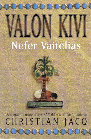 Nefer Vaitelias (Valon kivi, #1)  by  Christian Jacq