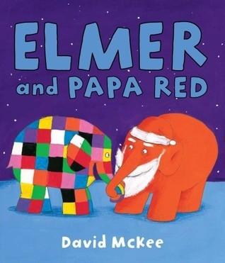 Elmer and Papa Red David McKee