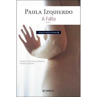 A Falta  by  Paula Izquierdo
