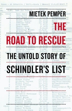 The Road to Rescue: The Untold Story of Schindlers List Mietek Pemper