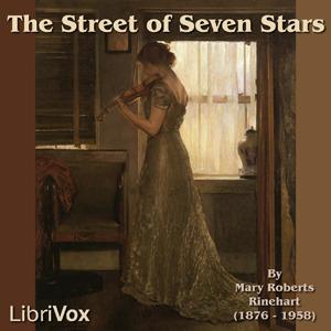 The Street of Seven Stars (LibriVox Audiobook)  by  Mary Roberts Rinehart