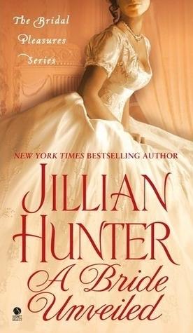 A Bride Unveiled: The Bridal Pleasures Series Jillian Hunter