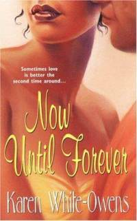 Now Until Forever  by  Karen White-Owens
