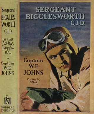 Sergeant Bigglesworth, C.I.D.  by  W.E. Johns