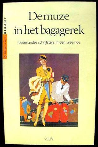 De muze in het bagagerek: Nederlandse schrijfsters in den vreemde Anne Kuiper