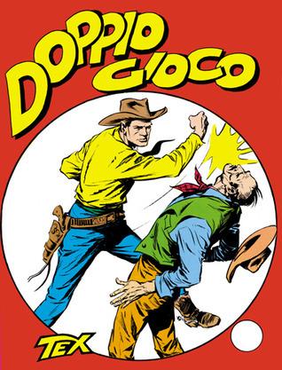 Tex n. 6: Doppio gioco Gianluigi Bonelli
