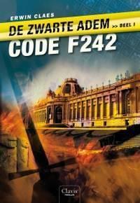 Code F242 (De Zwarte Adem, #1) Erwin Claes