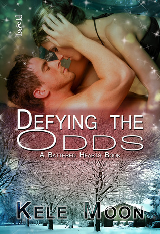 Defying the Odds (Battered Hearts, #1) Kele Moon