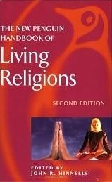 The New Penguin Handbook of Living Religions (Penguin Reference Books) John R. Hinnells
