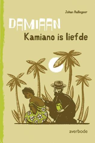 Damiaan: Kamiano is liefde Johan Ballegeer