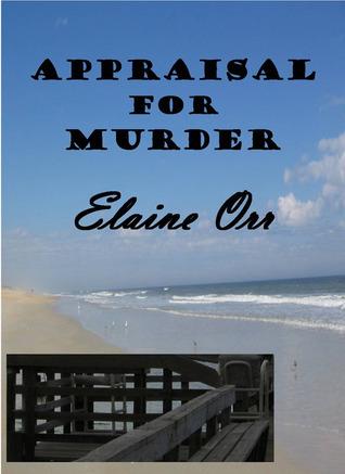 Appraisal for Murder (A Jolie Gentil Cozy Mystery #1) Elaine Orr