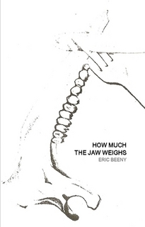 How Much the Jaw Weighs  by  Eric Beeny