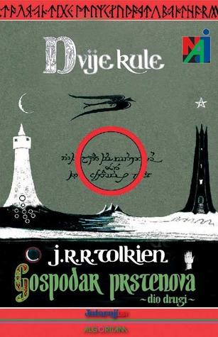 Dvije kule (The Lord of the Rings, #2)  by  J.R.R. Tolkien