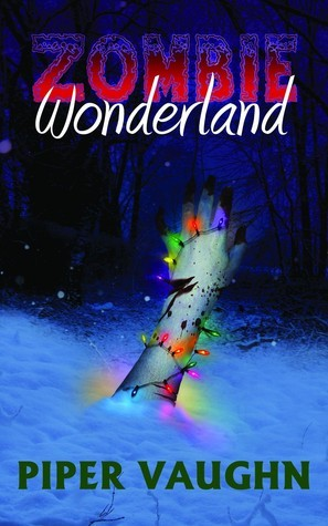 Zombie Wonderland  by  Piper Vaughn