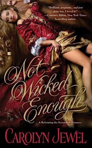 Not Wicked Enough (Reforming the Scoundrels, #1) Carolyn Jewel