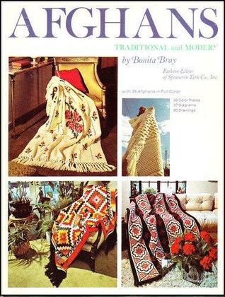 Afghans: Traditional and Modern Bonita Bray