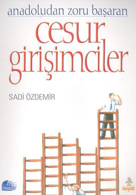 Cesur Girişimciler Sadi Özdemir