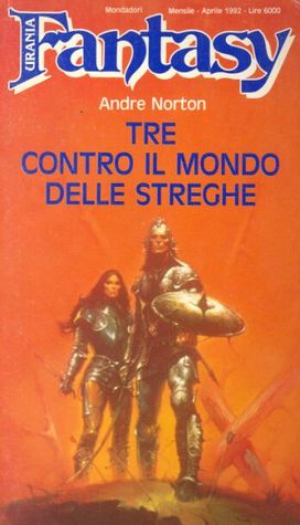 Tre contro il mondo delle streghe (Witch World Series 1: Estcarp Cycle, #3) Andre Norton