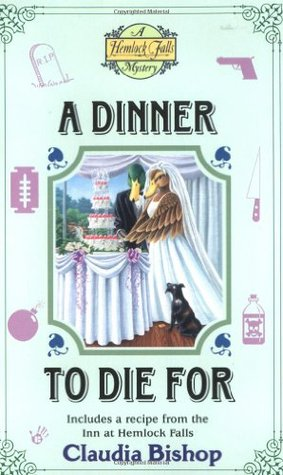 A Dinner to Die For (A Hemlock Falls Mystery #13)  by  Claudia Bishop