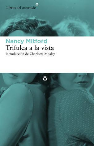 Trifulca a la vista  by  Nancy Mitford