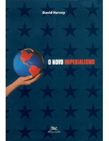 O Novo Imperialismo David Harvey