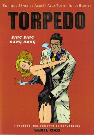 Torpedo: Sing Sing Bang Bang  by  Alex Toth