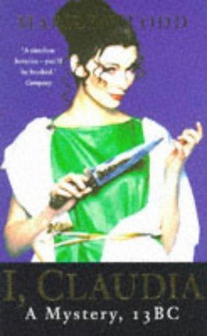I, Claudia: A Mystery, 13 B.C.  (Claudia Seferius, #1) Marilyn Todd