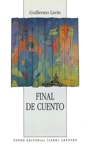 Final de cuento Guillermo Lavín