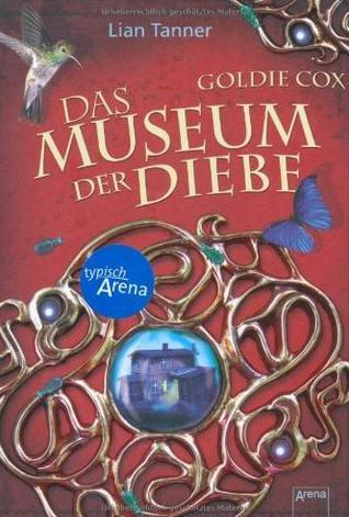 Das Museum der Diebe (Goldie Cox, #1)  by  Lian Tanner