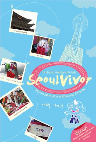 SeoulVivor  by  Lia Indra Andriana