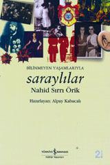 Bilinmeyen Yaşamlarıyla Saraylılar  by  Nahid Sırrı Örik