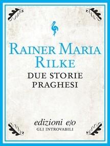 Due storie praghesi  by  Rainer Maria Rilke
