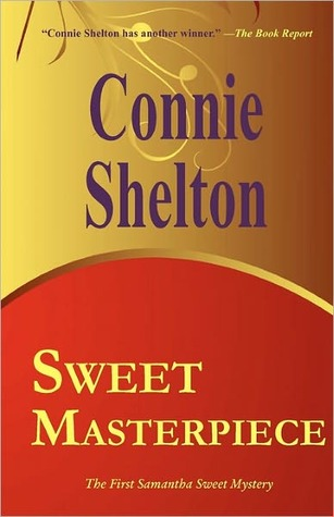 Sweet Masterpiece (A Samantha Sweet Mystery #1) Connie Shelton