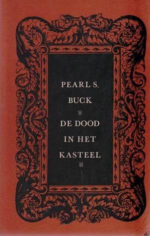 De dood in het kasteel Pearl S. Buck