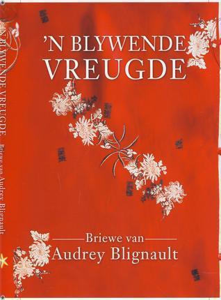 n Blywende Vreugde  by  Audrey Blignault