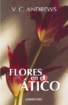 Flores en el ático (Dollanganger, #1)  by  V.C. Andrews