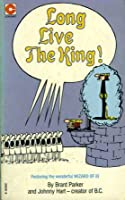 Long Live the King!  by  Johnny Hart