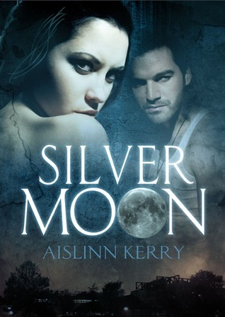 Silver Moon (Tempered Souls, #2) Aislinn Kerry