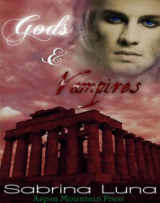Gods and Vampires  by  Sabrina Luna
