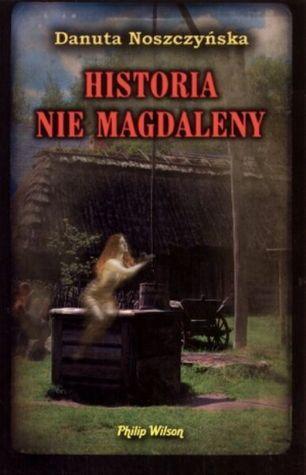 Historia nie Magdaleny  by  Danuta Noszczyńska
