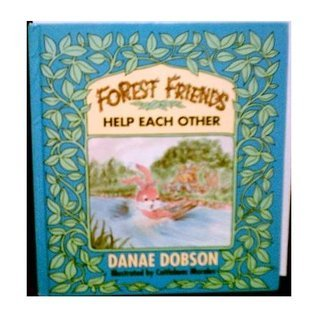 Forest Friends Help Each Other  by  Danae Dobson