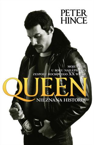 Queen. Nieznana historia  by  Peter Hince