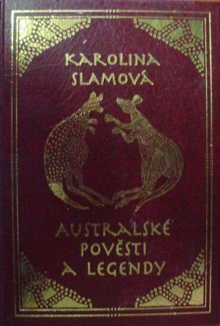 Australské Pověsti a Legendy Karolina Slamová