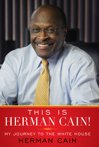 This Is Herman Cain!: My Journey to the White House  by  Herman Cain