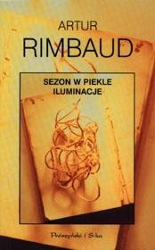 Sezon w piekle. Iluminacje  by  Arthur Rimbaud
