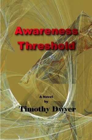 Awareness Threshold  by  Timothy  Dwyer