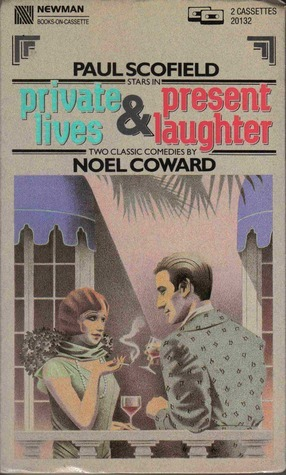 Private Lives and Present Laughter  by  Noël Coward